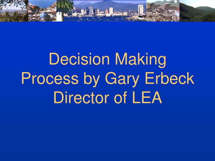 Decision Making Process by Gary Erbeck