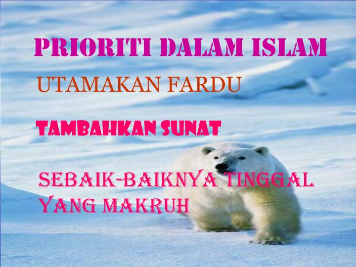 PRIORITI DALAM ISLAM