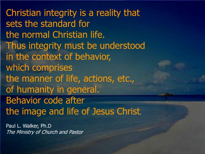 Christian integrity is a reality that