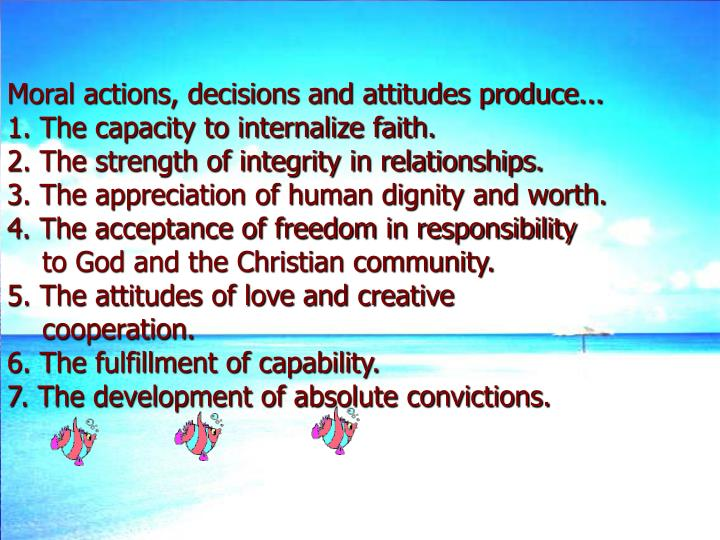 Moral actions, decisions and attitudes produce...