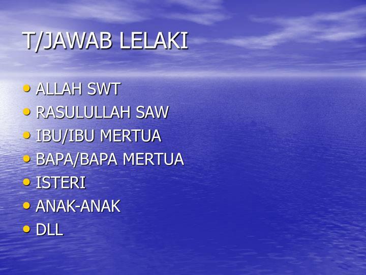 T/JAWAB LELAKI