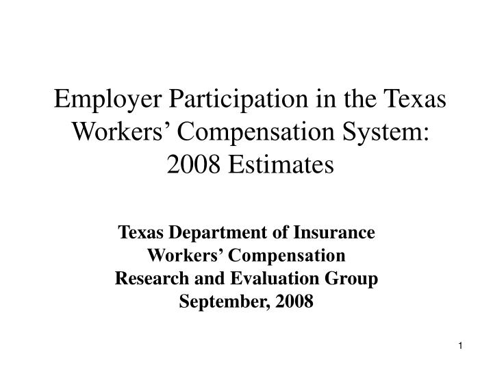 Employer participation in the texas workers compensation system 2008 estimates