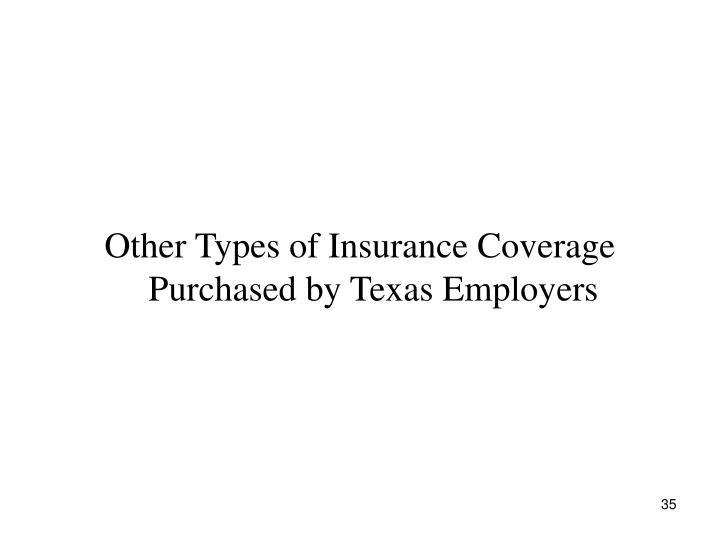 Other Types of Insurance Coverage Purchased by Texas Employers