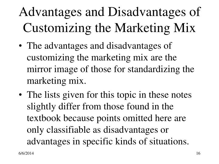 Advantages and Disadvantages of Customizing the Marketing Mix