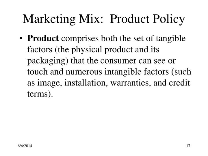 Marketing Mix:  Product Policy