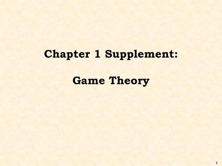 Chapter 1 supplement game theory