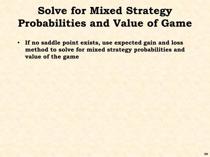 Solve for Mixed Strategy Probabilities and Value of Game