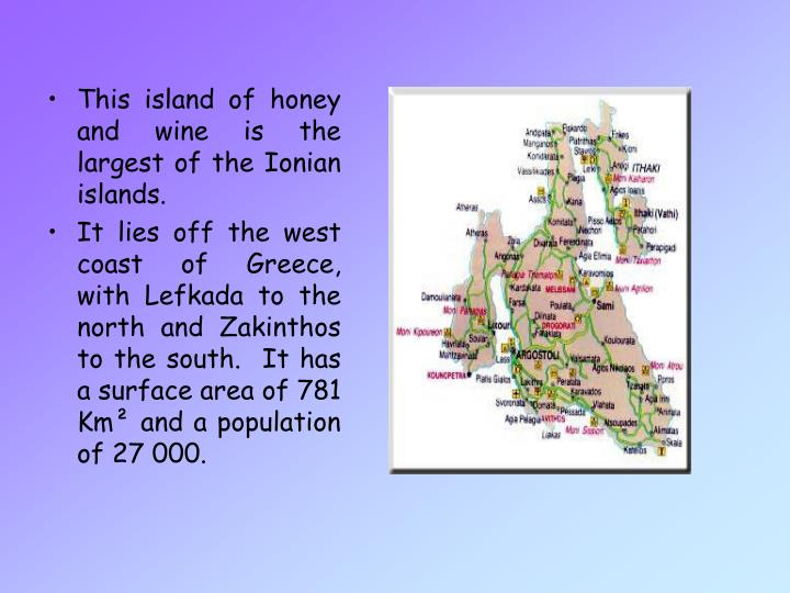This island of honey and wine is the largest of the Ionian islands.