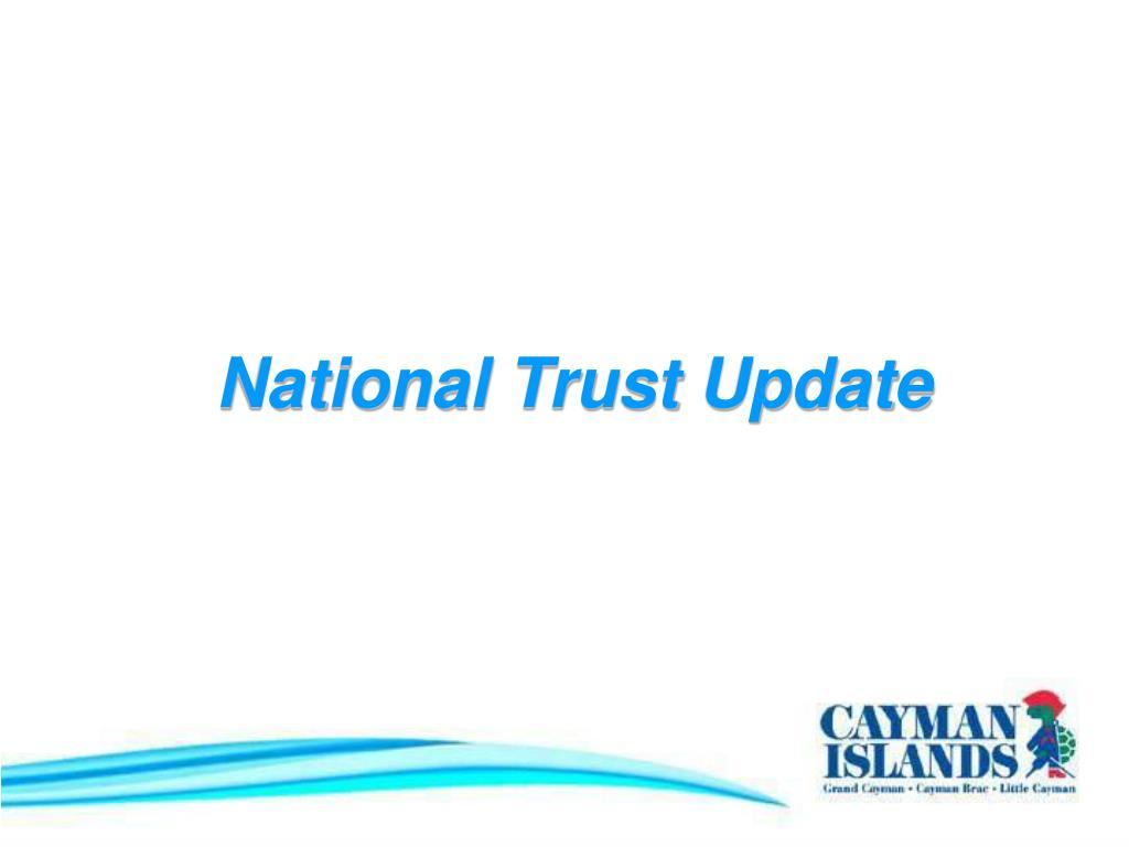 National Trust Update
