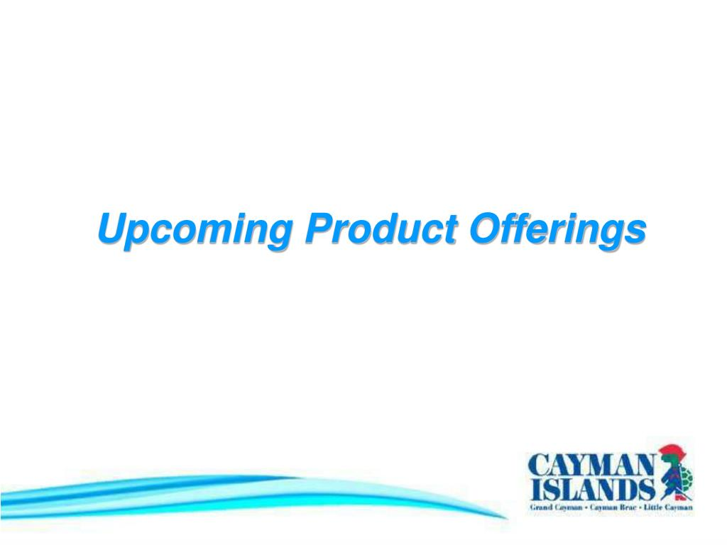 Upcoming Product Offerings