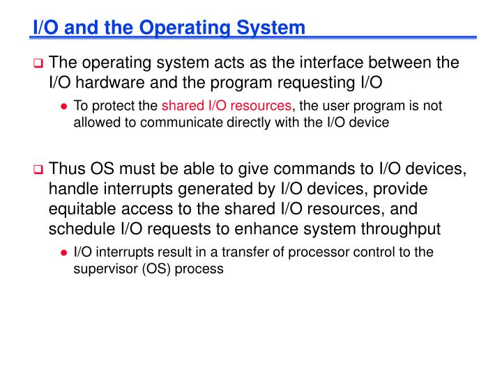 I/O and the Operating System