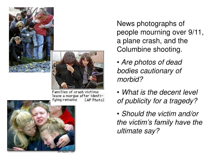 News photographs of people mourning over 9/11, a plane crash, and the Columbine shooting.