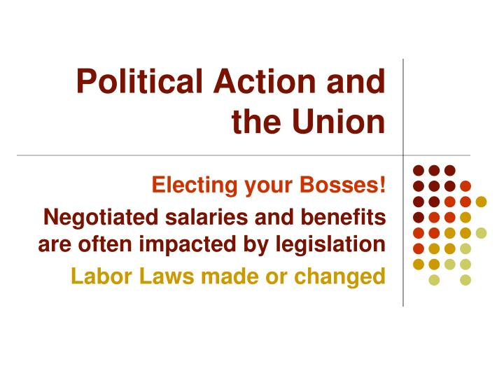 Political Action and the Union