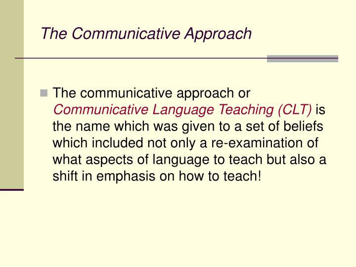 communicative approach in english teaching Communicative language teaching in japan: current practices and future  prospects - volume 29 issue 2 - emiko abe.