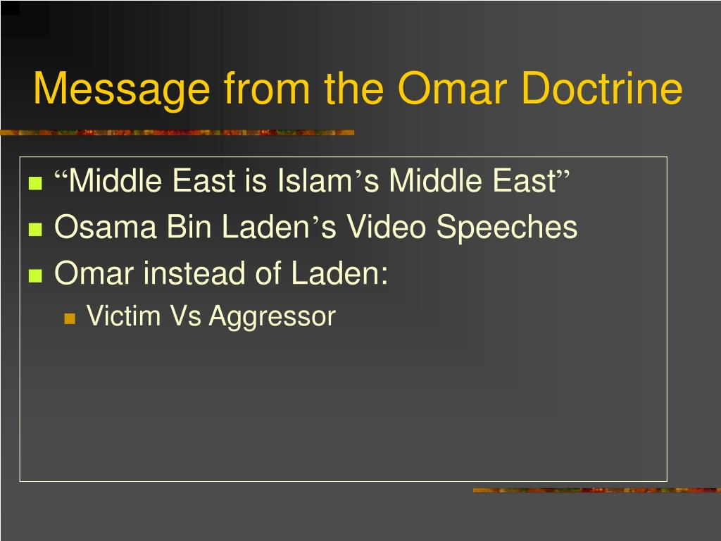 Message from the Omar Doctrine