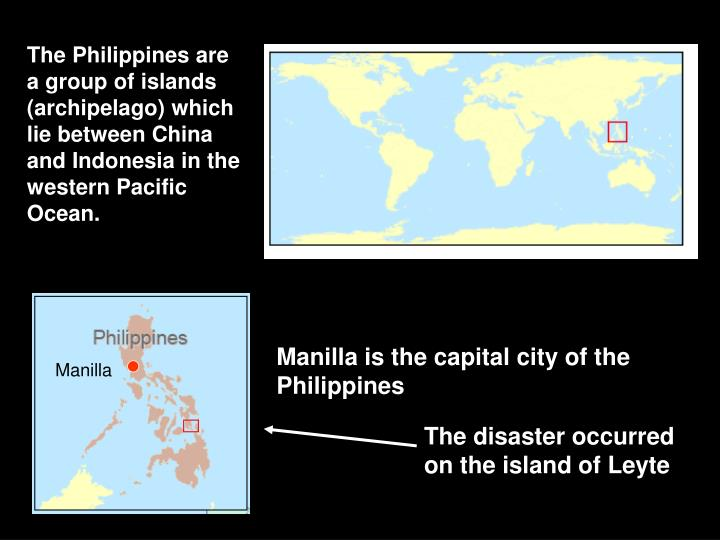 The Philippines are a group of islands (archipelago) which lie between China and Indonesia in the we...