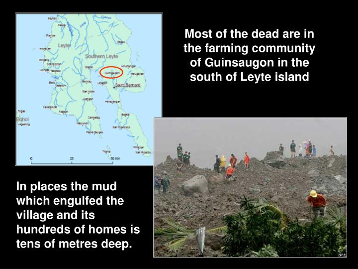 Most of the dead are in the farming community of Guinsaugon in the south of Leyte island