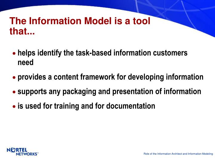 The Information Model is a tool that...