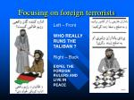 focusing on foreign terrorists