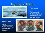 targeting the taliban