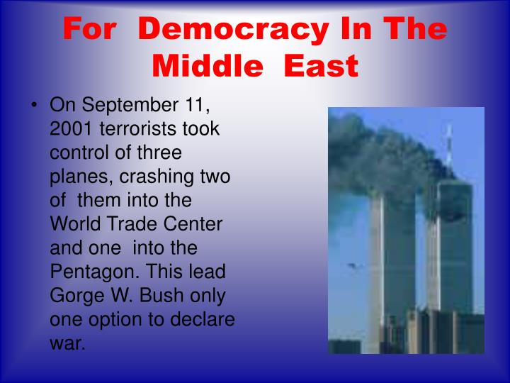 For democracy in the middle east