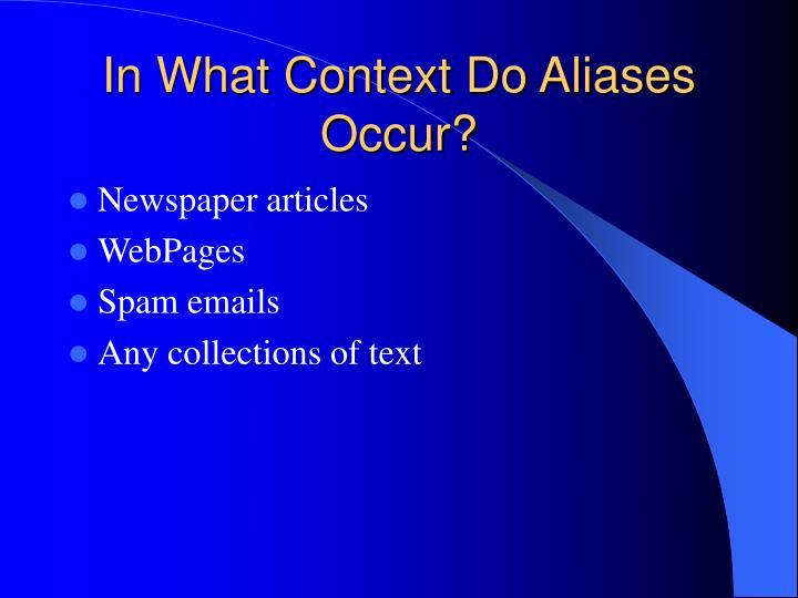 In what context do aliases occur