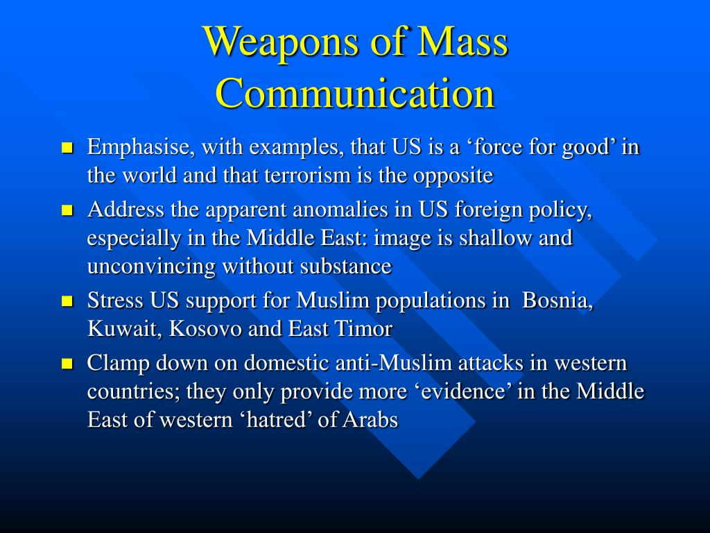 Weapons of Mass Communication