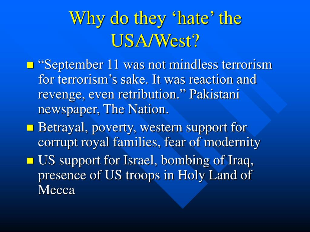 Why do they 'hate' the USA/West?