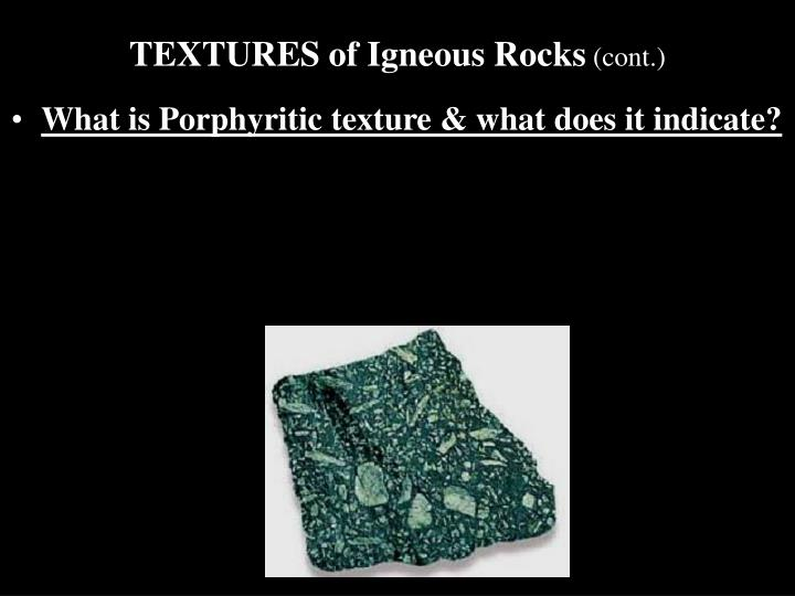 TEXTURES of Igneous Rocks