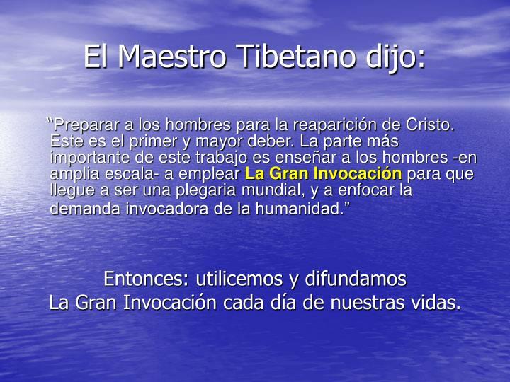 El Maestro Tibetano dijo: