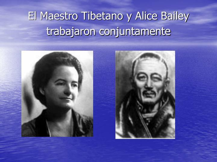 El Maestro Tibetano y Alice Bailey trabajaron conjuntamente