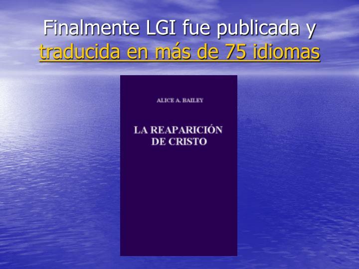 Finalmente LGI fue publicada y