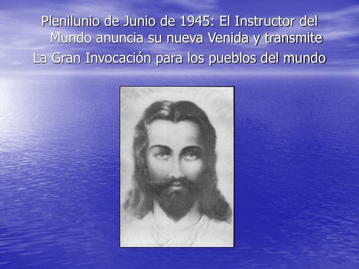 Plenilunio de Junio de 1945: El Instructor del Mundo anuncia su nueva Venida y transmite
