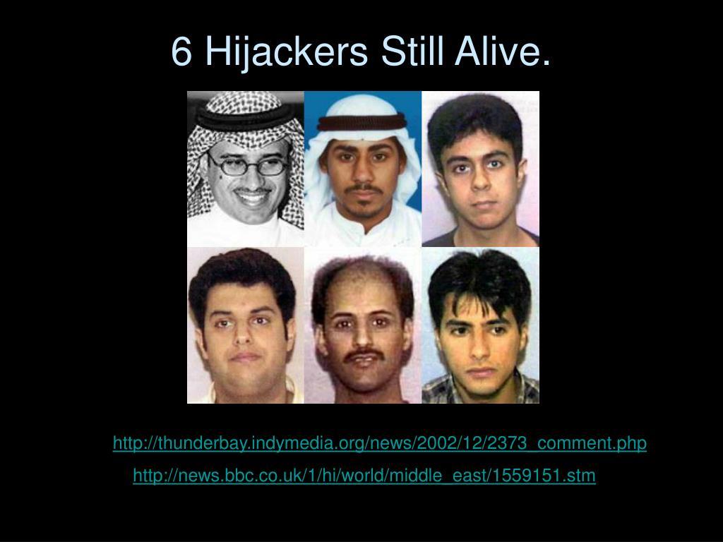 6 Hijackers Still Alive.