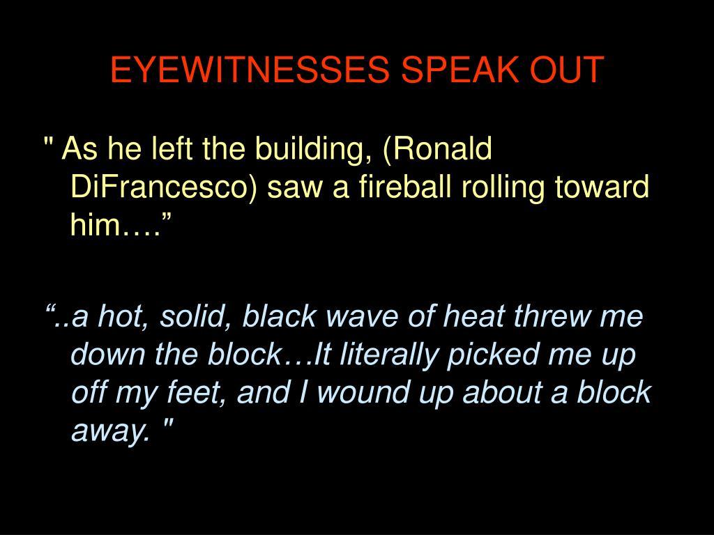 EYEWITNESSES SPEAK OUT