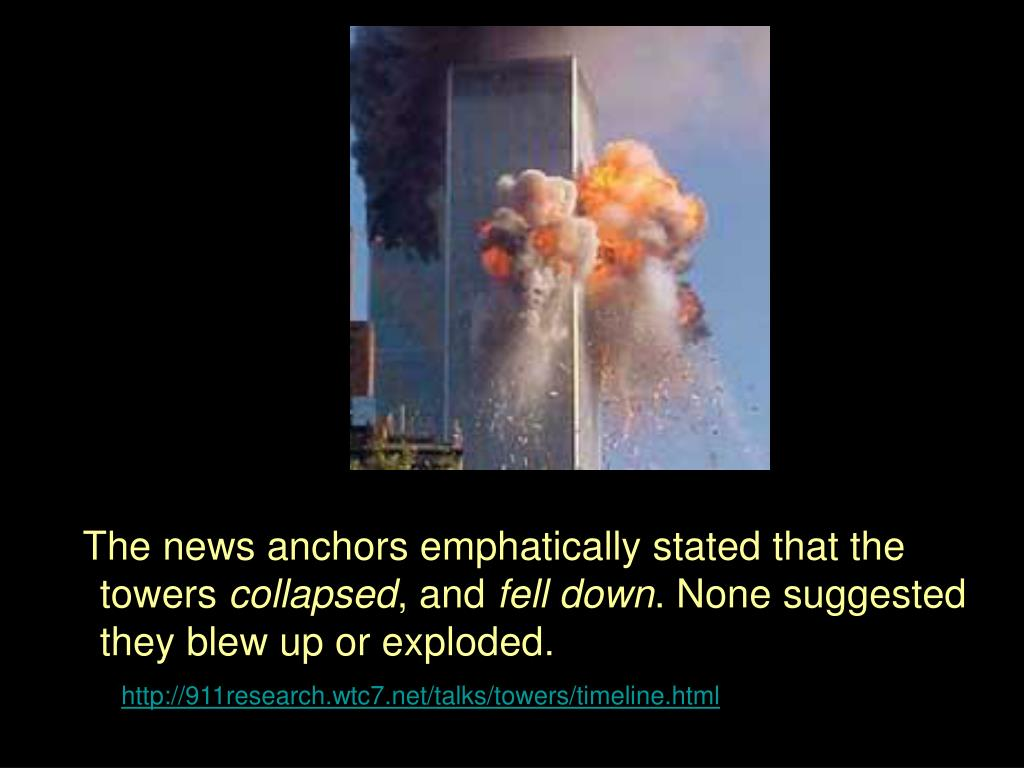 The news anchors emphatically stated that the towers