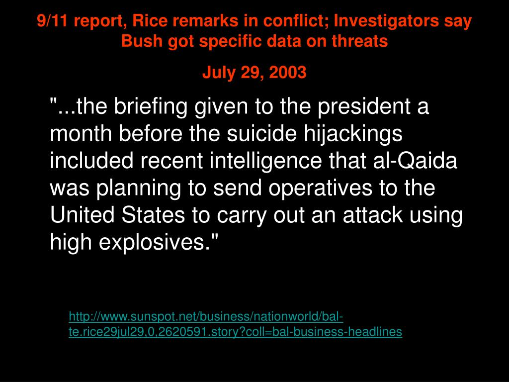 9/11 report, Rice remarks in conflict; Investigators say Bush got specific data on threats
