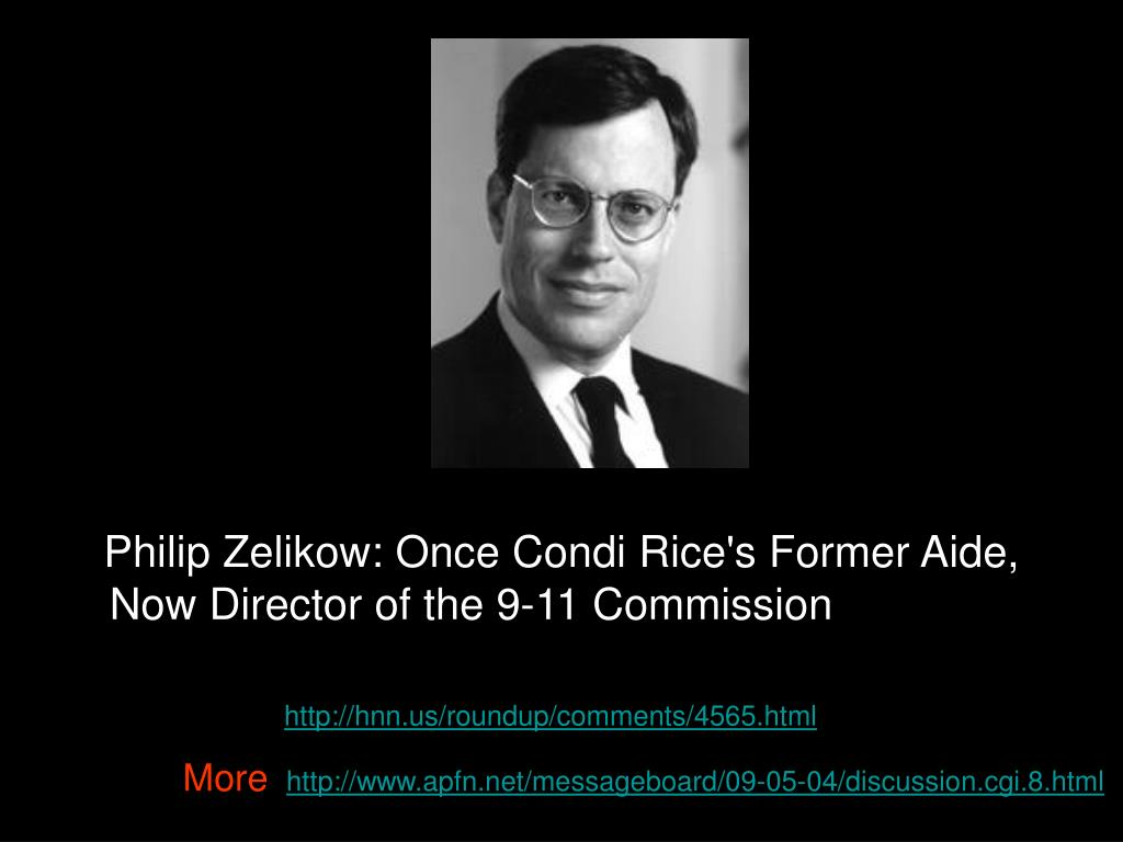 Philip Zelikow: Once Condi Rice's Former Aide, Now Director of the 9-11 Commission