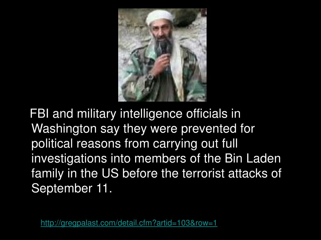 FBI and military intelligence officials in Washington say they were prevented for political reasons from carrying out full investigations into members of the Bin Laden family in the US before the terrorist attacks of September 11.