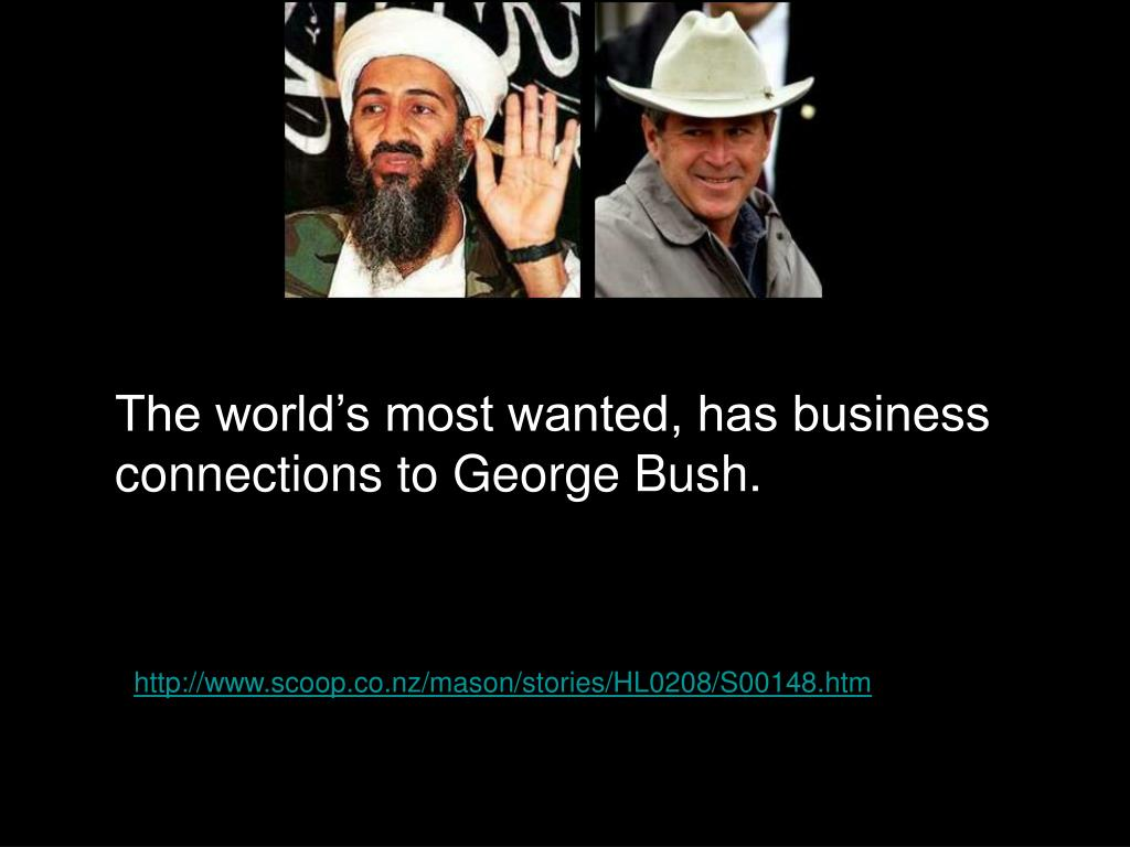 The world's most wanted, has business connections to George Bush.