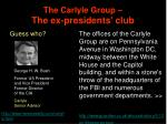 the carlyle group the ex presidents club