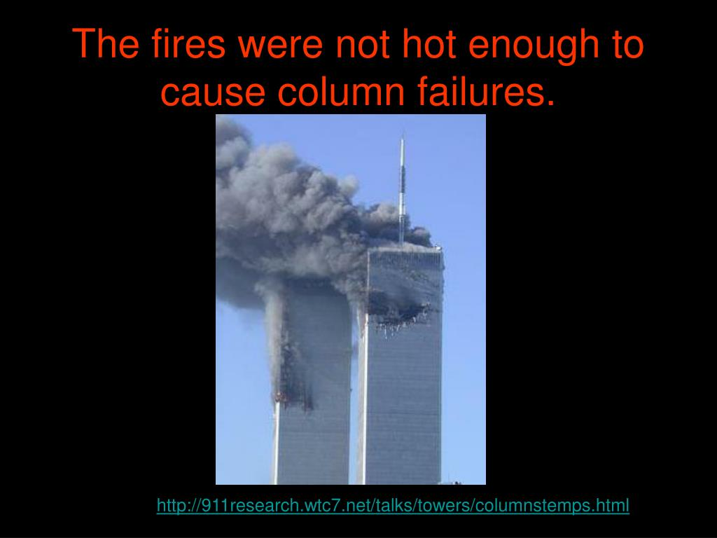 The fires were not hot enough to cause column failures.