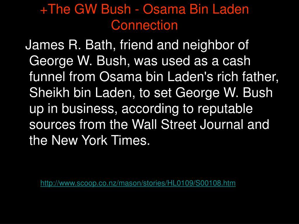 +The GW Bush - Osama Bin Laden Connection