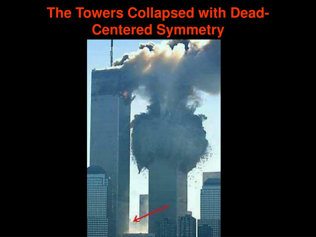 The Towers Collapsed with Dead-Centered Symmetry
