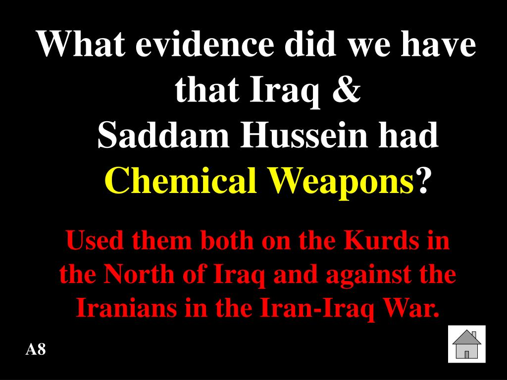 What evidence did we have that Iraq &                   Saddam Hussein had