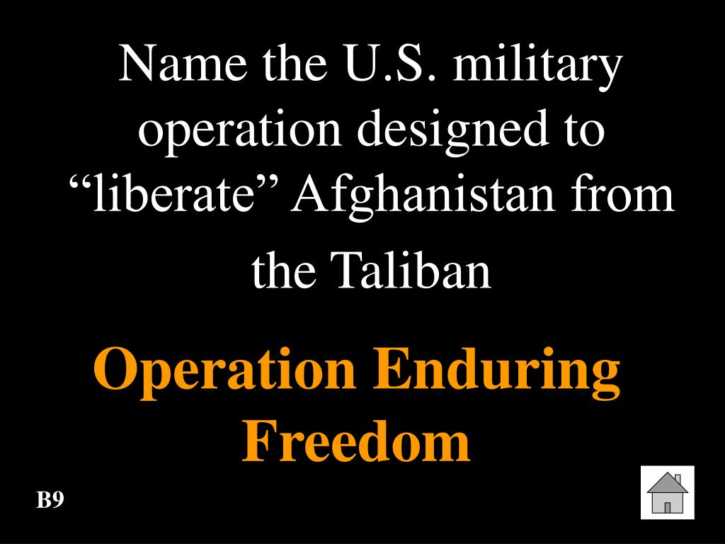 """Name the U.S. military operation designed to """"liberate"""" Afghanistan from the Taliban"""