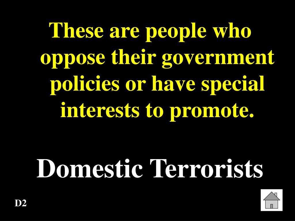 These are people who oppose their government policies or have special interests to promote.