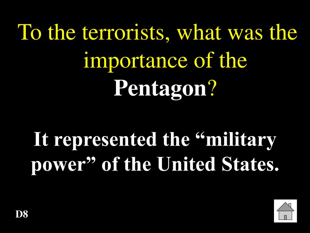 To the terrorists, what was the importance of the