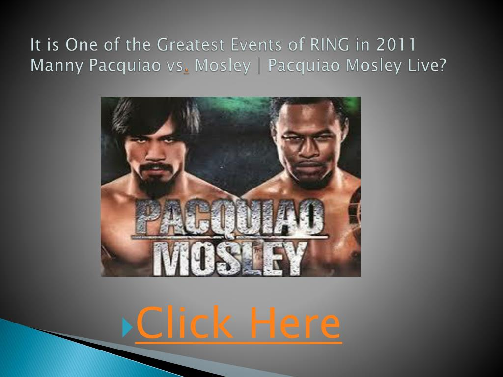 it is one of the greatest events of ring in 2011 manny pacquiao vs mosley pacquiao mosley live