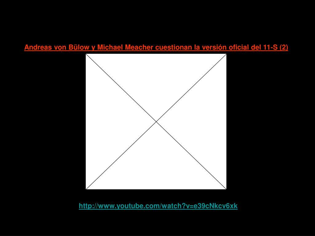 Andreas von Bülow y Michael Meacher cuestionan la versión oficial del 11-S (2)